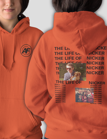 THE LIFE OF NICKER HOODIE