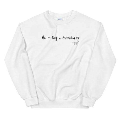 Me, Dog, Adventures Sweatshirt
