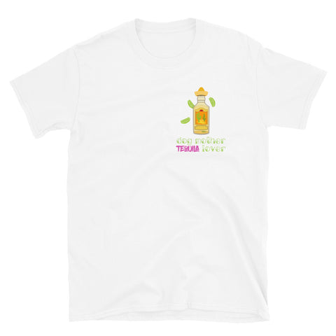 Dog Mother Tequila Lover T-Shirt