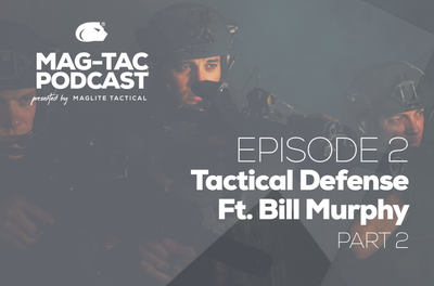 Episode 2: Tactical Defense with Bill Murphy (Pt. 2)