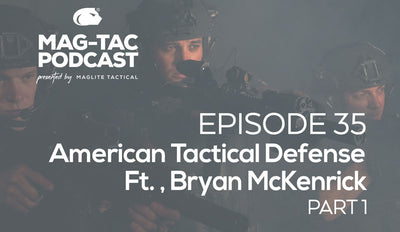 Episode 35: American Tactical Defense - Featuring Brian McKenrick - PART 1