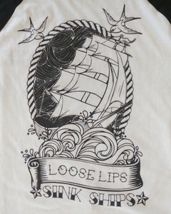"""Loose Lips Sink Ships"" Raglan"