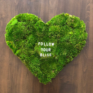 Follow your Bliss Moss Heart