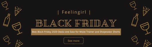 Best Black Friday 2020 Deals and Sale for Waist Trainer and Shapewear Shorts