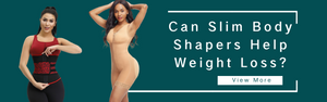 Can Slim Body Shapers Help Weight Loss?