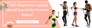 Which Shapewear Leggings Should You Get for Workout Indoor?