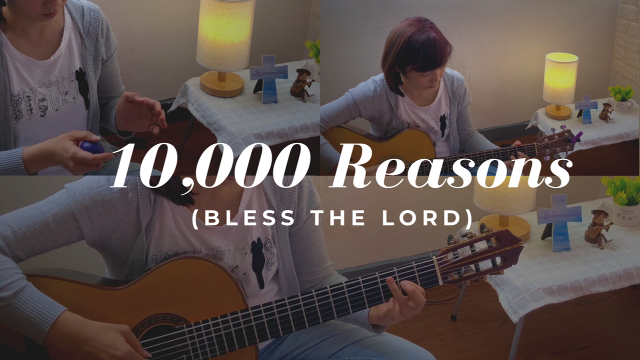 [New Video] 10,000 Reasons - Classical guitar cover (Fingerstyle) arrangement + acoustics band