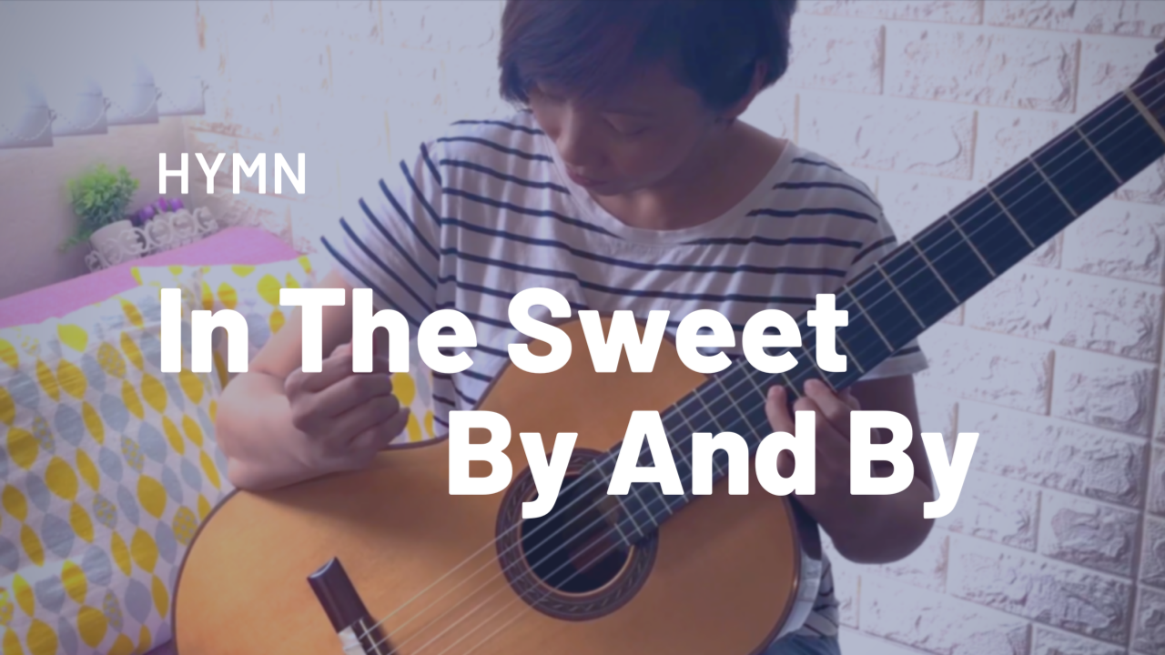 [New Video & Sheet Tab] In The Sweet By And By (Hymn)