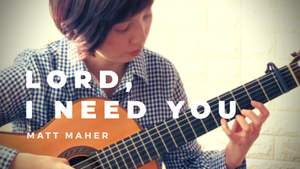 [New Video] Lord, I Need You (Matt Maher)