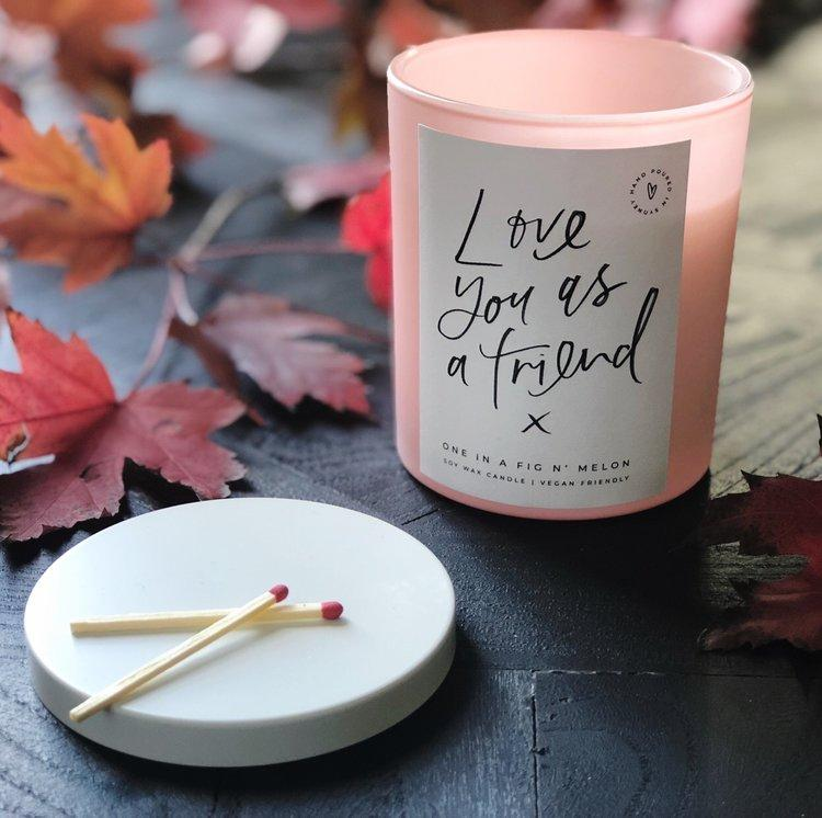 Love You As A Friend Candle - Pretty Frank Store