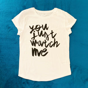 YOU JUST WATCH ME - 100% organic cotton roll-sleeve t-shirt in WHITE