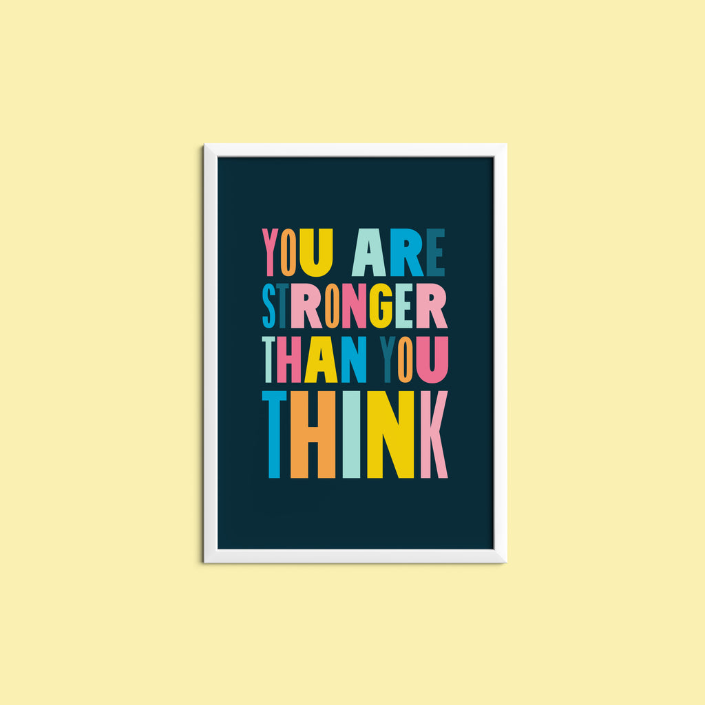 STRONGER THAN YOU THINK - Bright, bold and motivational graphic print (unframed)