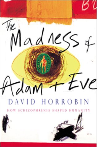 The Madness of Adam and Eve: How Schizophrenia Shaped Humanity - SkinnyMinx