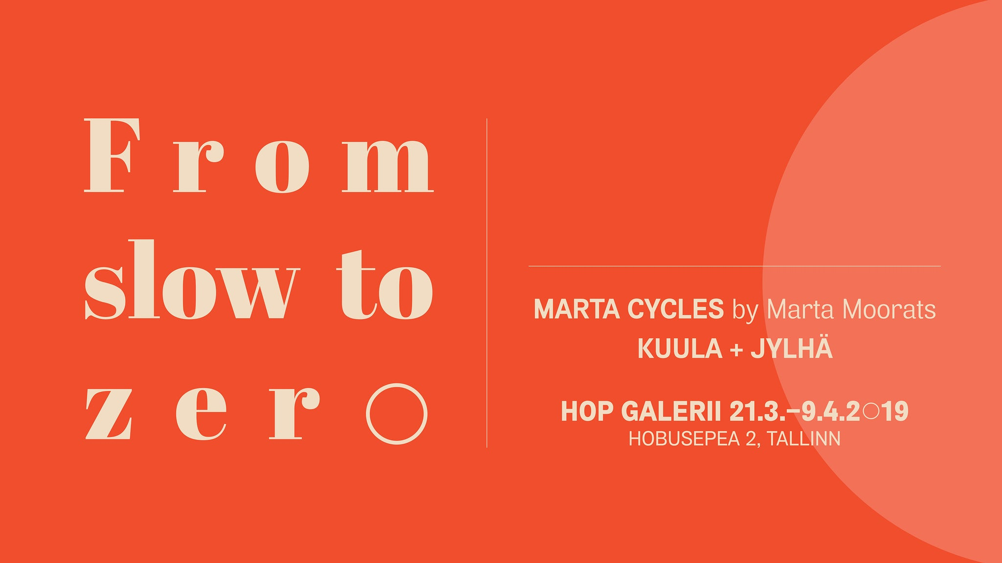 From Slow To Zero exhibition in Tallinn 21/3–9/4/2019