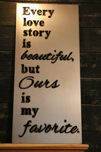 Load image into Gallery viewer, Every Love Story is Beautiful | Metal Cutout Sign - HOD1010