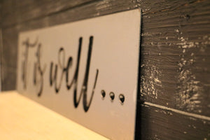 """it is well..."" Metal Cutout Sign"