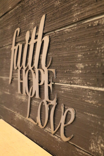 Faith, Hope, Love | Metal Cutout Sign - SP1001