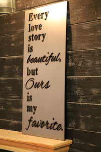 Every Love Story is Beautiful | Metal Cutout Sign - HOD1010