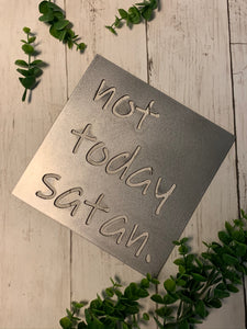 Not Today Satan Small Metal Sign | Metal Cutout Sign - SP1007