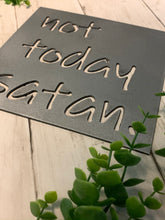 Load image into Gallery viewer, Not Today Satan Small Metal Sign | Metal Cutout Sign - SP1007