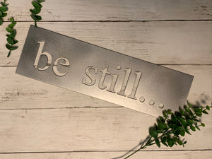 Be Still Metal Sign | Metal Cutout Sign - SP1003