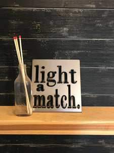 Light a Match Bathroom Metal Shelf Sitting Sign BA1005