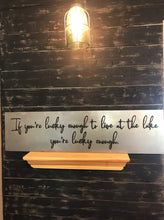 Load image into Gallery viewer, If You're Lucky Enough to Live at the lake, You're Lucky Enough"
