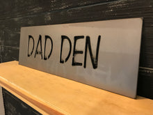 Load image into Gallery viewer, Dad Den, Man Cave, Papa's Place | Metal Cutout Sign - MC1009