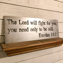 Load image into Gallery viewer, Exodus 14:14 Scripture Metal Sign | Metal Cutout Sign - SP1012