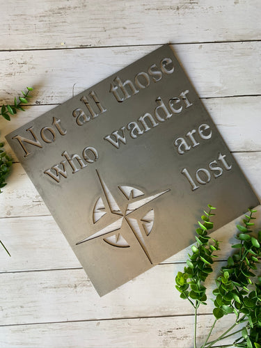 Not All Those Who Wander Are Lost | Metal Cutout Sign | HOD1028