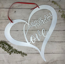 Load image into Gallery viewer, Love Above All Things Hanging Heart | Metal Cutout Sign
