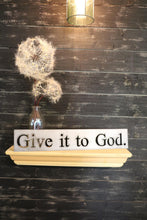 Load image into Gallery viewer, Give It To God. | Metal Cutout Sign - SP1008