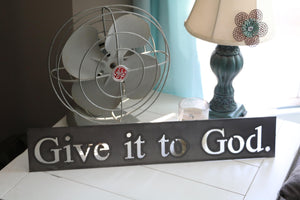 Give It To God. | Metal Cutout Sign - SP1008