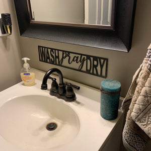 Wash Pray Dry | Black Metal Sign | HOD1029