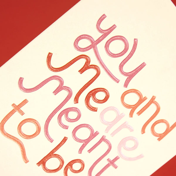 'You and me are meant to be' colourful typographic Valentine's Day card