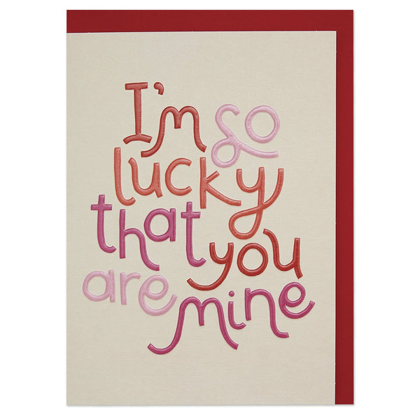 'I am so lucky you are mine' typographic Valentine's Day card