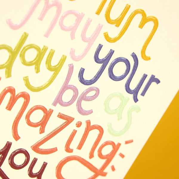'Mum May Your Day be as Amazing as You Are' card