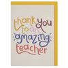 Colourful 'thank you to an amazing teacher' card