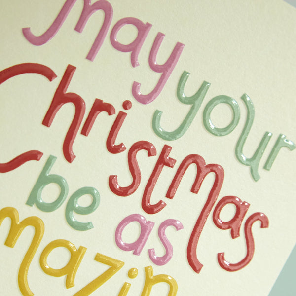 'May your Christmas be as Amazing as you are' Card