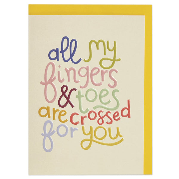 'All my fingers and toes are crossed for you' Good Luck Card