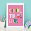 Cool to be kind Print Pink