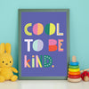 Cool to be kind Print Blue