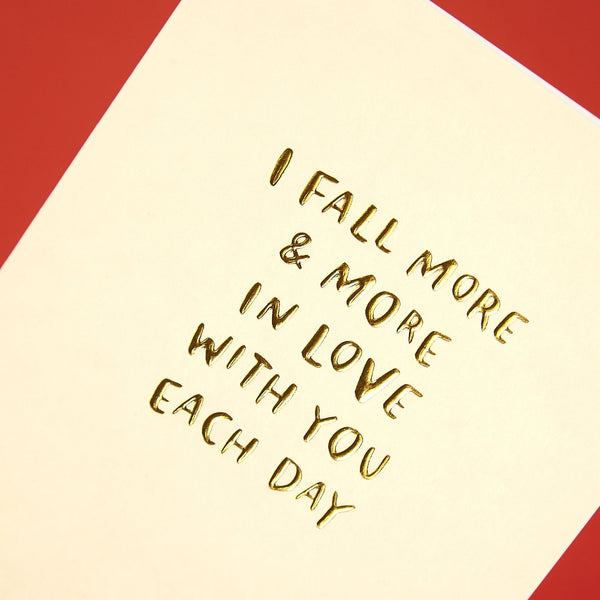 'I fall more and more in love with you each day' luxury Valentine's Day card