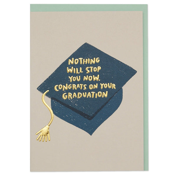 'Nothing will stop you now. Congrats on your graduation' card