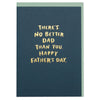 'There's no better Dad than you. Happy Father's Day' sentimental Father's Day card