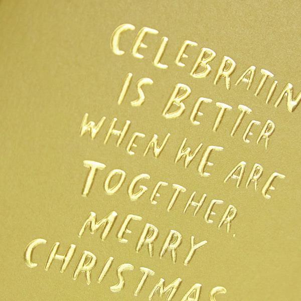 'Celebrating is better when we're together. Merry Christmas' Card