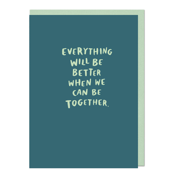 Everything will be Better when we can be Together. Covid-19 Card