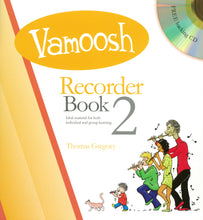 Load image into Gallery viewer, Gregory: Vamoosh Recorder Book 2 Book & CD