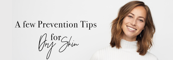 A few Prevention Tips for Dry Skin