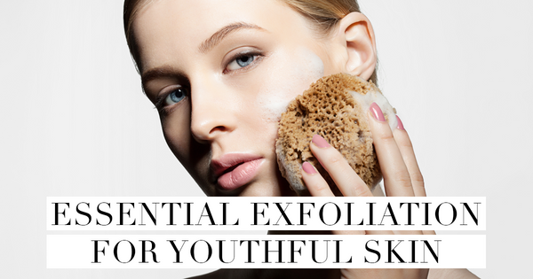 Essential Exfoliation for Youthful Skin